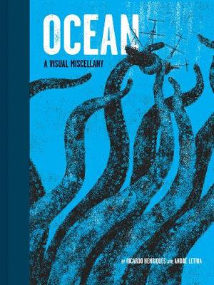 Ocean: A Visual Miscellany by Ricardo Henriques | 9781452155265