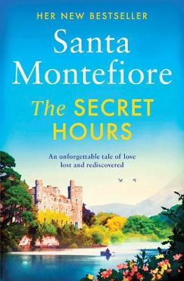 The Secret Hours by Santa Montefiore | 9781471169656
