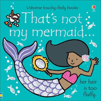 That's not my mermaid… by Fiona Watt