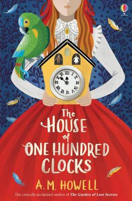 The House of One Hundred Clocks by A.M. Howell | 9781474959568
