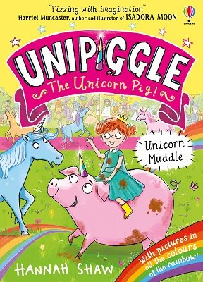 Unipiggle the Unicorn Pig by Hannah Shaw
