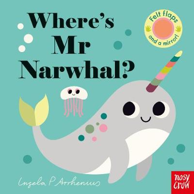 Where's Mr Narwhal? by Ingela P Arrhenius