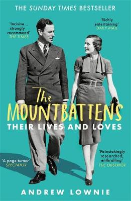 The Mountbattens: Their Lives & Loves by Andrew Lownie | 9781788702980