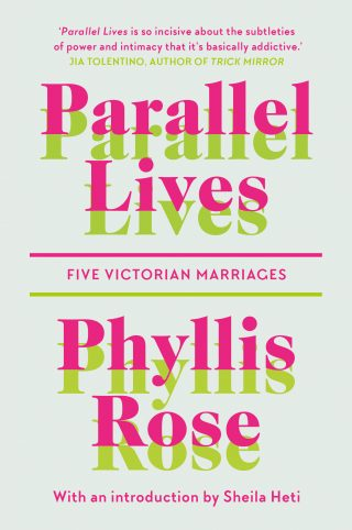 Parallel Lives: Five Victorian Marriages by Phyllis Rose | 9781911547525