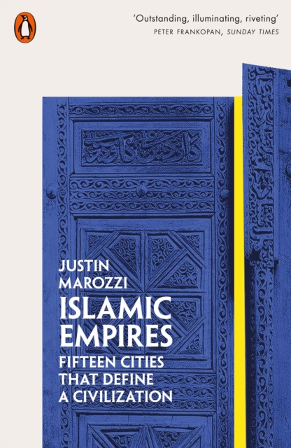 Islamic Empires by Justin Marozzi