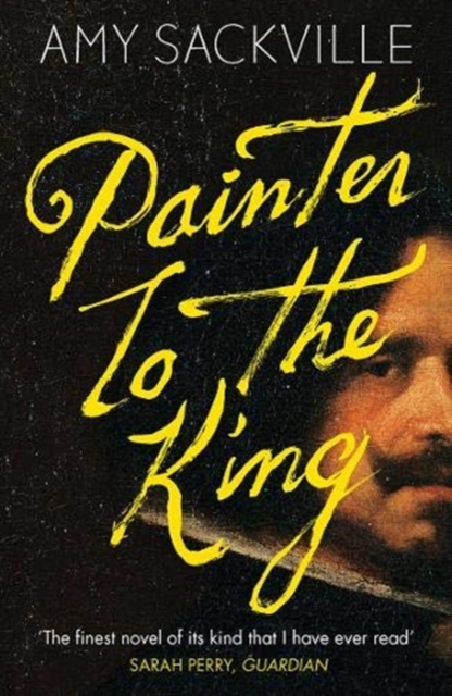 Painter to the King by Amy Sackville | Granta