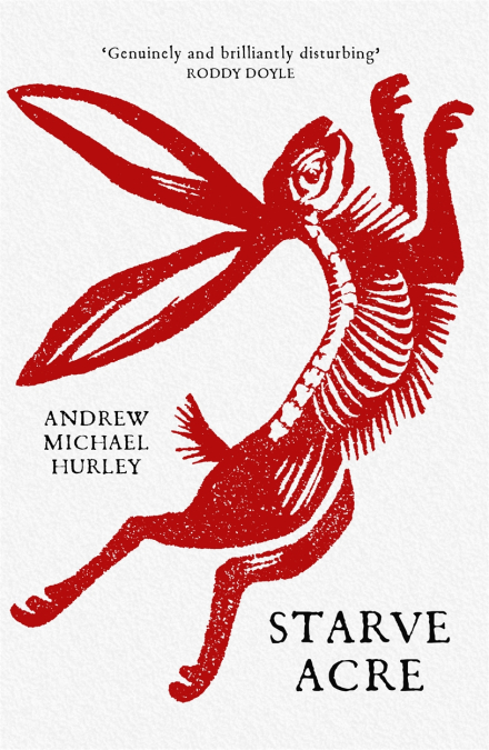 Starve Acre by Andrew Michael Hurley | 9781529387308