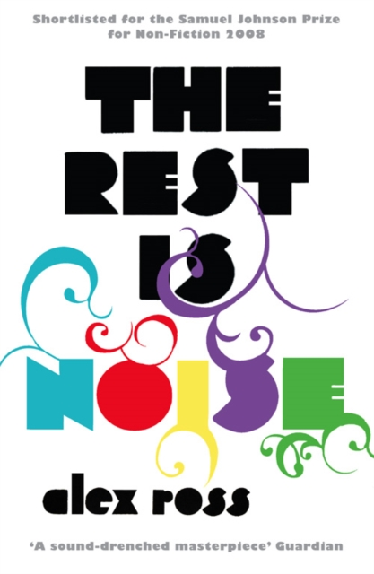 The Rest is Noise by Alex Ross | 9781841154763