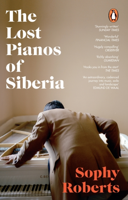 The Lost Pianos of Siberia by Sophy Roberts | 9781784162849