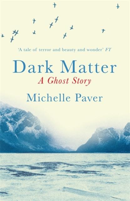 Dark Matter by Michelle Paver | 9781409121183