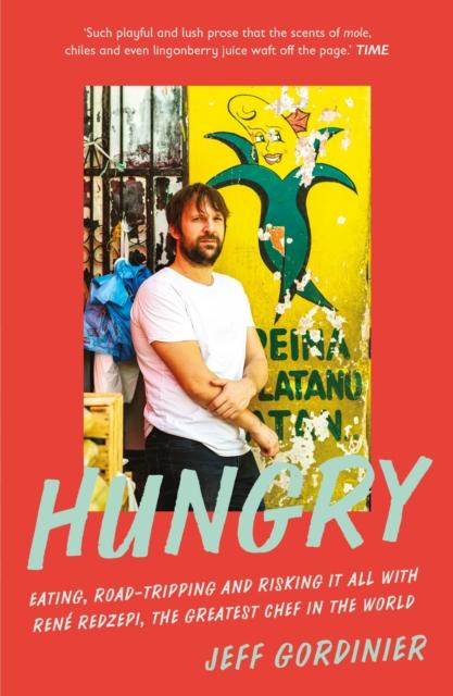 Hungry by Jeff Gordinier | 9781785786150