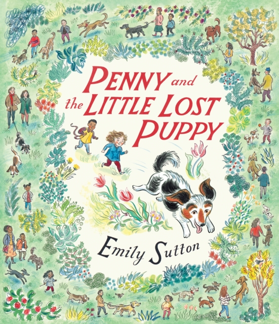 Penny and the Little Lost Puppy by Emily Sutton | 9781406382761