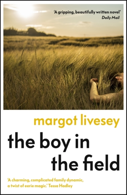 The Boy in the Field by Margot Livesey | 9781529339147
