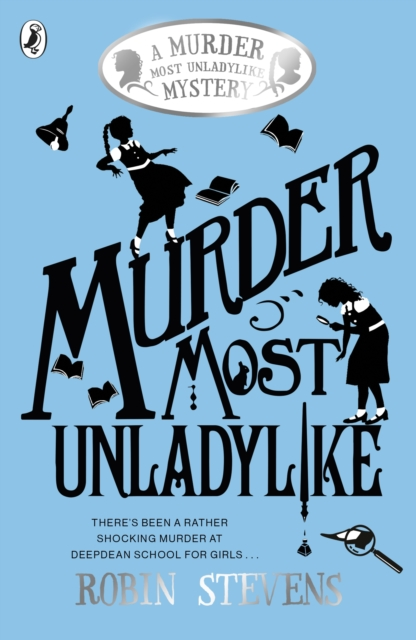 Murder Most Unladylike by Robin Stevens | 9780141369761