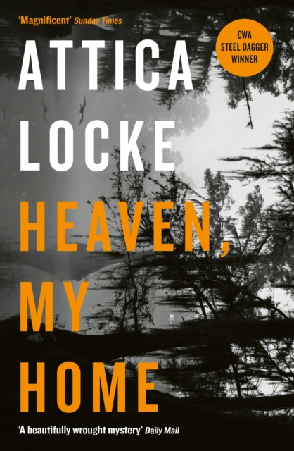 Heaven, My Home by Attica Locke | 9781781257708