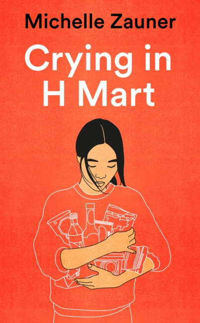Crying in H Mart by Michelle Zauner | 9781529033779