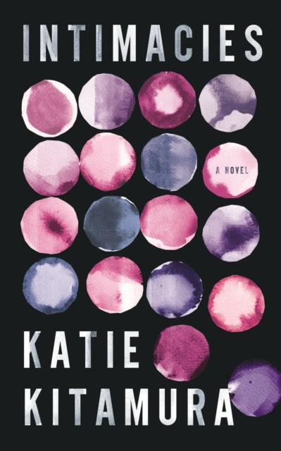 Intimacies by Katie Kitamura | 9781787332003