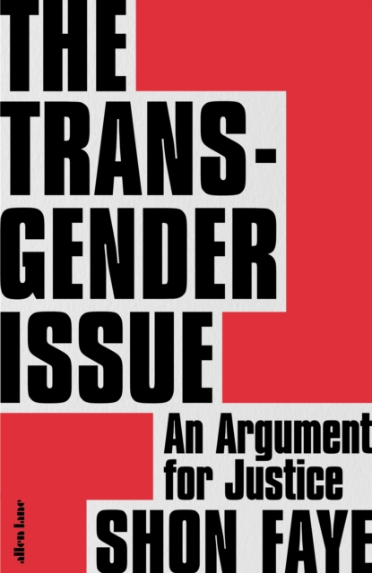The Transgender Issue by Shon Faye