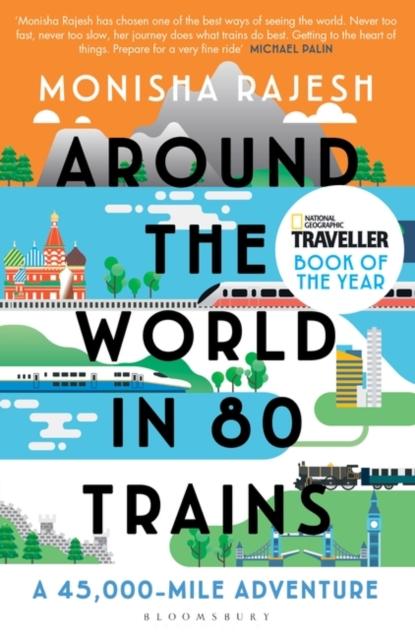 Around the World in 80 Trains by Monisha Rajesh | 9781408869772