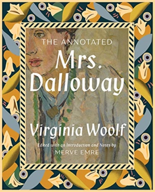 The Annotated Mrs Dalloway by Virginia Woolf (and Merve Emre) | 9781631496769