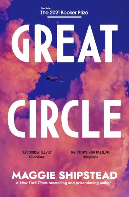 The Great Circle by Maggie Shipstead | 9780857526809