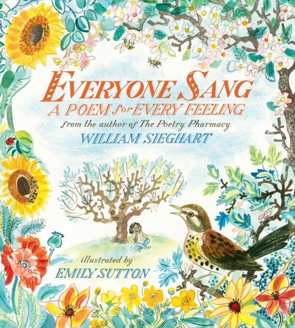 Everyone Sang by William Sieghart & Emily Sutton | 9781406393613